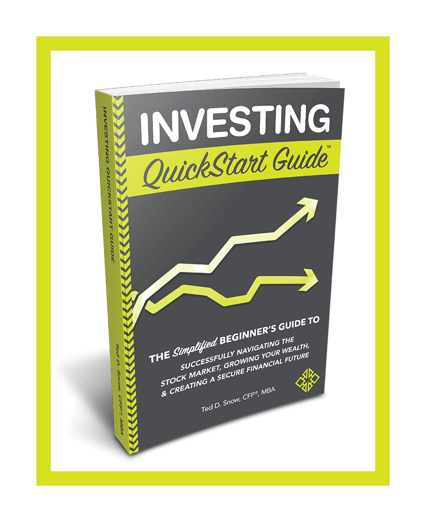 Investing QuickStart Guide by Ted D. Snow CFP, MBA