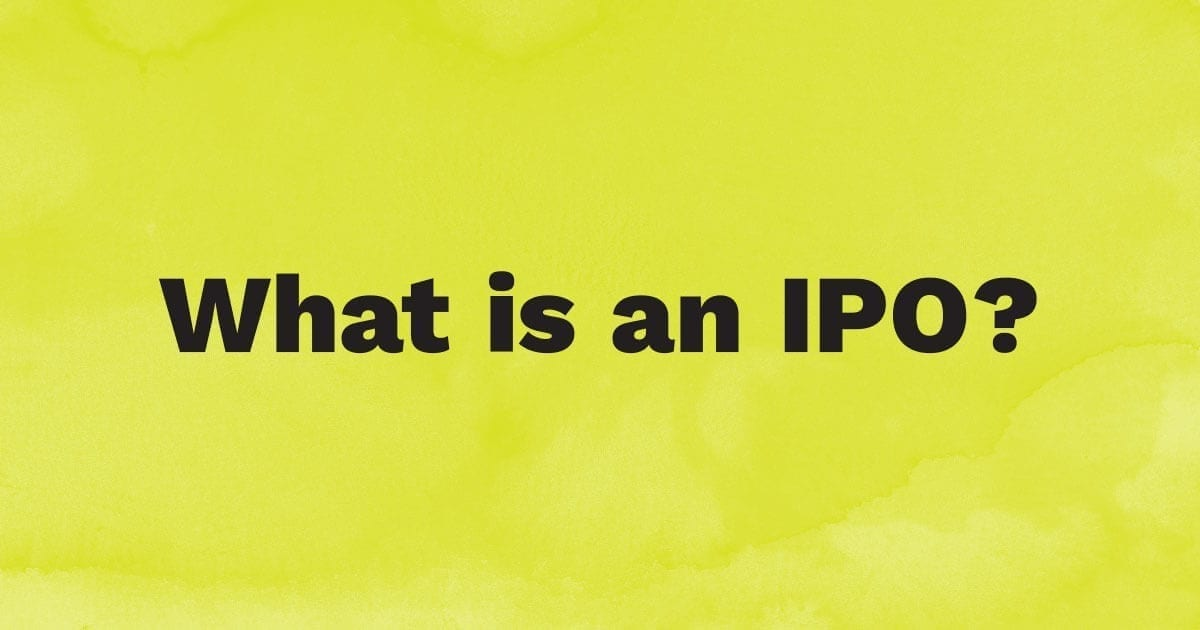 What is an IPO?