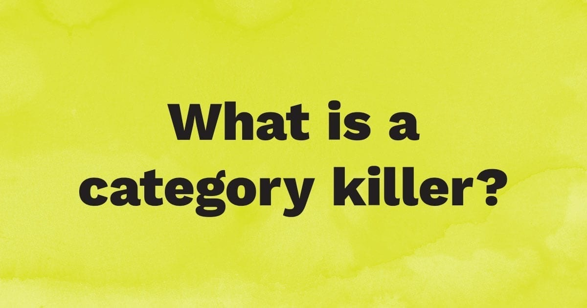 What is a category killer?