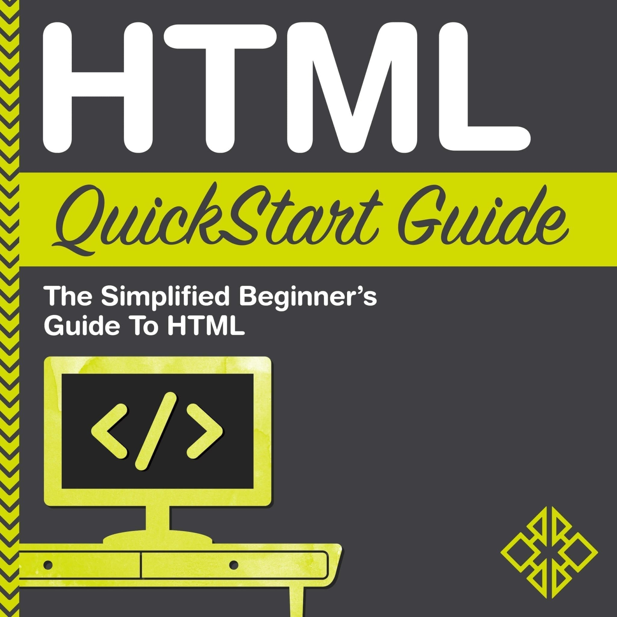 HTML QuickStart Guide - Available now from ClydeBank Media