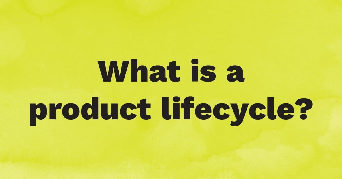What is the product lifecycle?