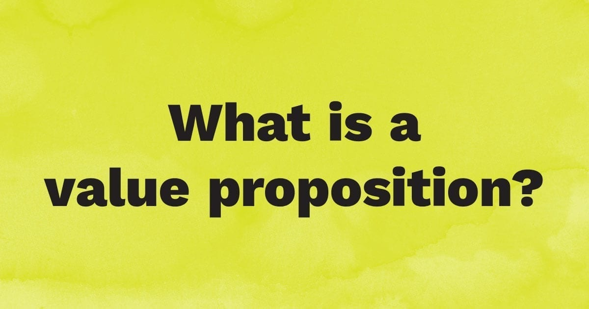 What is a value proposition?