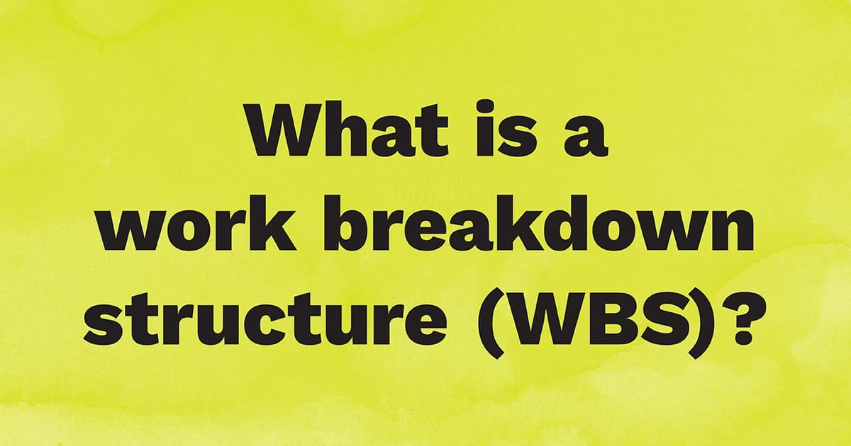 What is a work breakdown structure (WBS)?