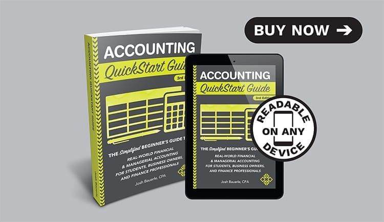 Accounting QuickStart Guide by Josh Bauerle, CPA