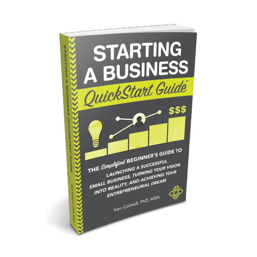Starting a Business QuickStart Guide by Ken Colwell PhD, MBA is available now from ClydeBank Media