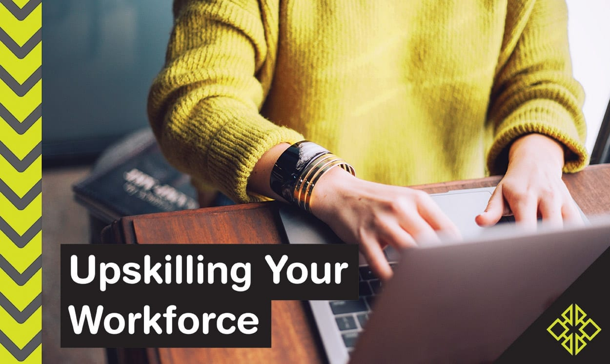 Six ways your business can quickly upskill its workforce